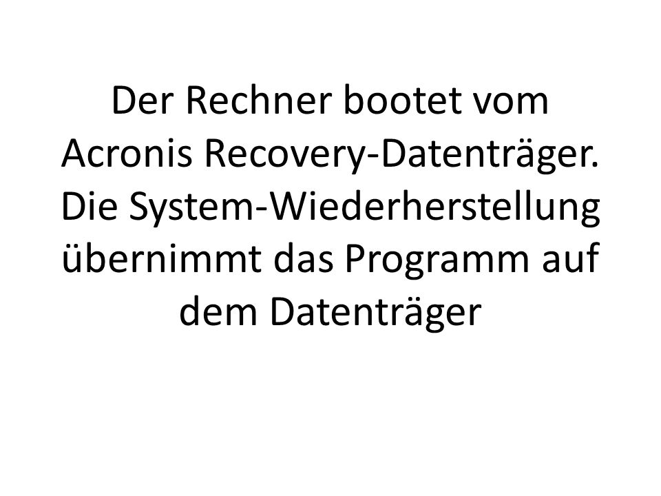 Acronis Recovery-Datenträger.