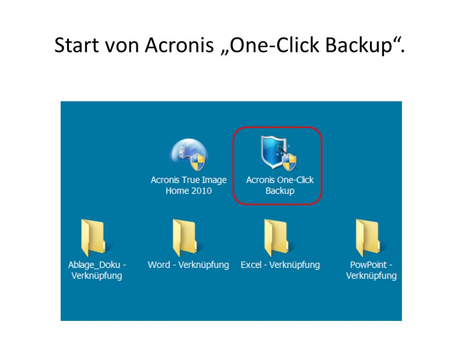 "Start von Acronis ""One-Click Backup ."
