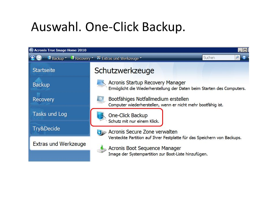 Auswahl. One-Click Backup.