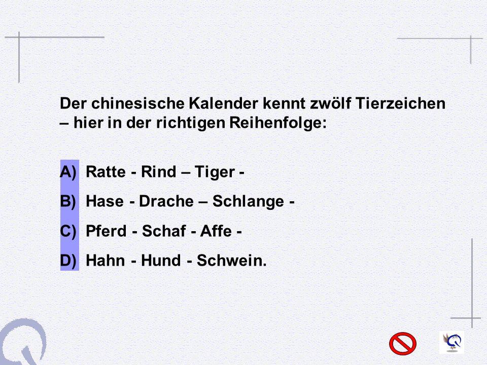 B) Hase - Drache – Schlange - C) Pferd - Schaf - Affe -