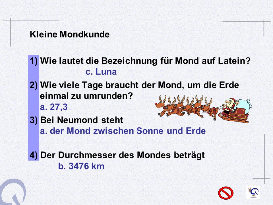 1) Wie lautet die Bezeichnung für Mond auf Latein c. Luna