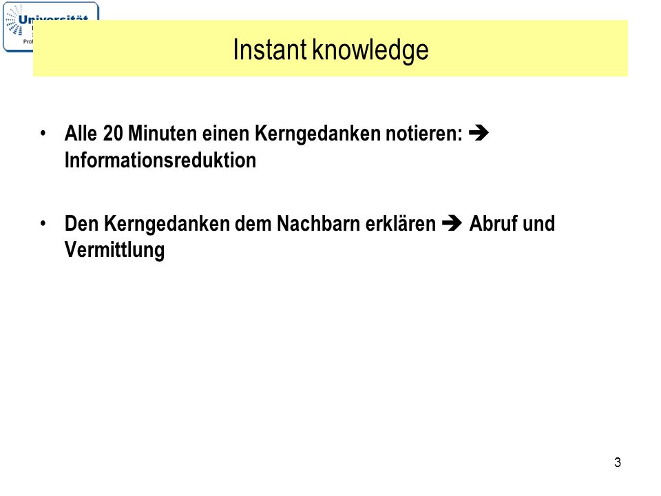 Instant knowledge Alle 20 Minuten einen Kerngedanken notieren:  Informationsreduktion.