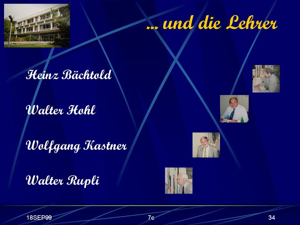 ... und die Lehrer Heinz Bächtold Walter Hohl Wolfgang Kastner