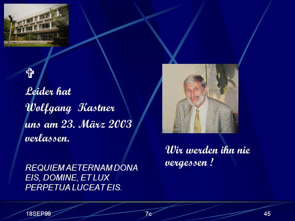  Leider hat Wolfgang Kastner uns am 23. März 2003 verlassen.