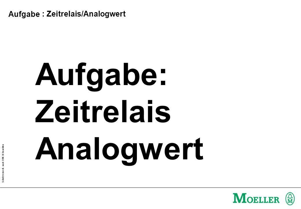 Aufgabe: Zeitrelais Analogwert Aufgabe : Zeitrelais/Analogwert