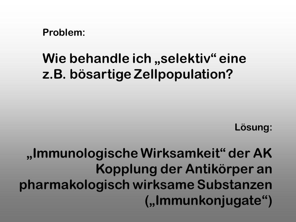 """Wie behandle ich """"selektiv eine z.B. bösartige Zellpopulation"""