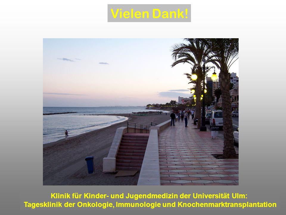 Vielen Dank! Klinik für Kinder- und Jugendmedizin der Universität Ulm: