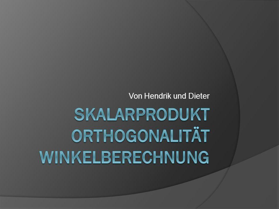 Skalarprodukt Orthogonalität Winkelberechnung