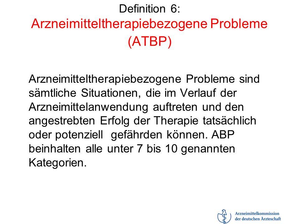 Definition 6: Arzneimitteltherapiebezogene Probleme (ATBP)