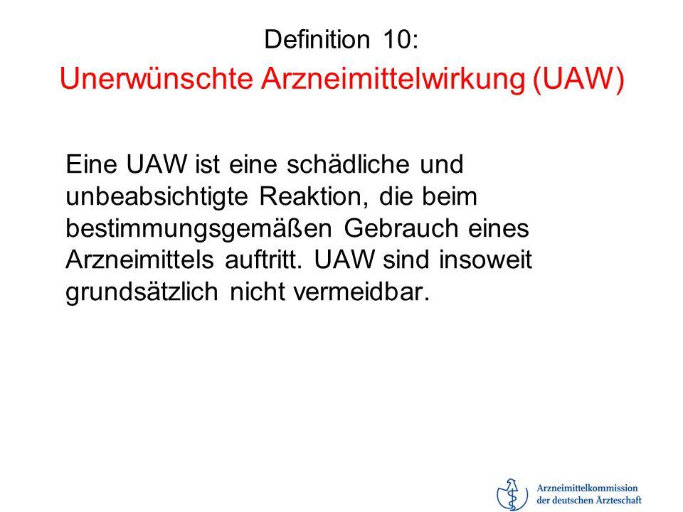Definition 10: Unerwünschte Arzneimittelwirkung (UAW)