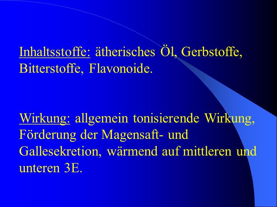 Inhaltsstoffe: ätherisches Öl, Gerbstoffe, Bitterstoffe, Flavonoide.