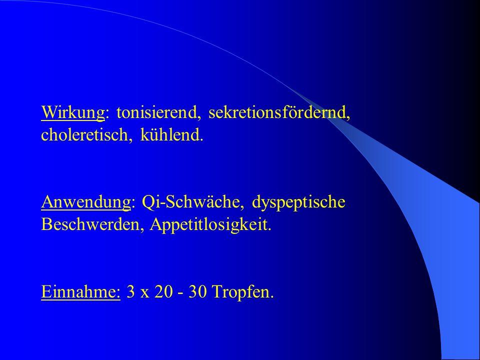 Wirkung: tonisierend, sekretionsfördernd, choleretisch, kühlend.