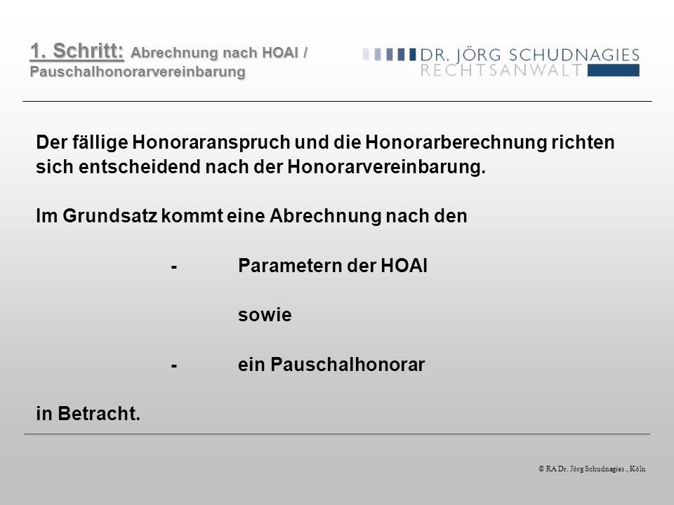 1. Schritt: Abrechnung nach HOAI / Pauschalhonorarvereinbarung