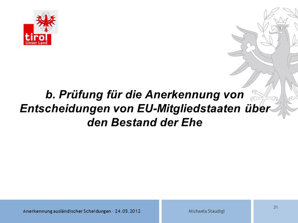 b. Prüfung für die Anerkennung von Entscheidungen von EU-Mitgliedstaaten über den Bestand der Ehe