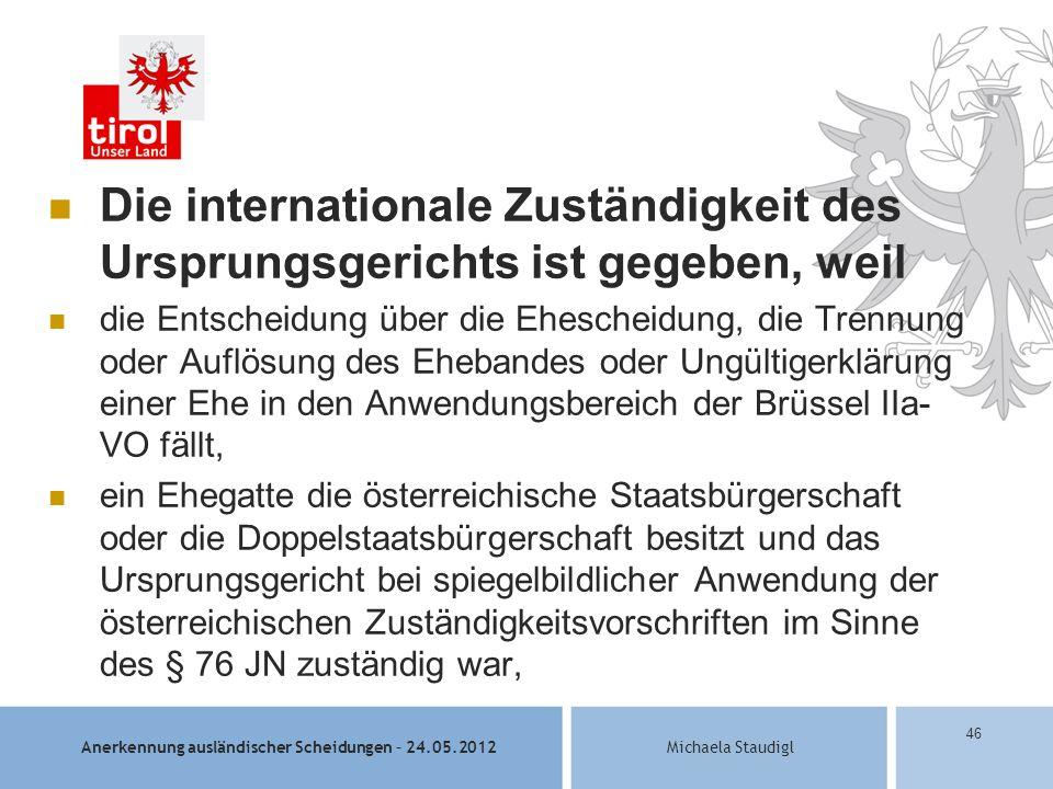 Die internationale Zuständigkeit des Ursprungsgerichts ist gegeben, weil