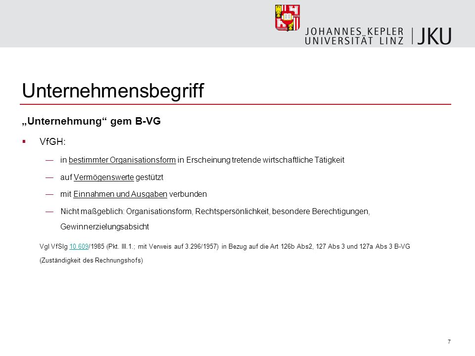 "Unternehmensbegriff ""Unternehmung gem B-VG VfGH:"