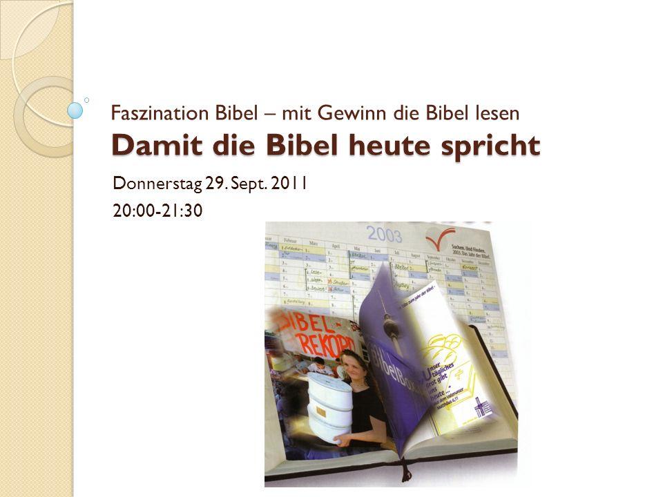 Faszination Bibel – mit Gewinn die Bibel lesen Damit die Bibel heute spricht