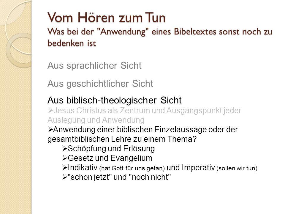 Vom Hören zum Tun Was bei der Anwendung eines Bibeltextes sonst noch zu bedenken ist. Aus sprachlicher Sicht.