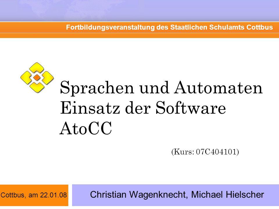 Sprachen und Automaten Einsatz der Software AtoCC (Kurs: 07C404101)