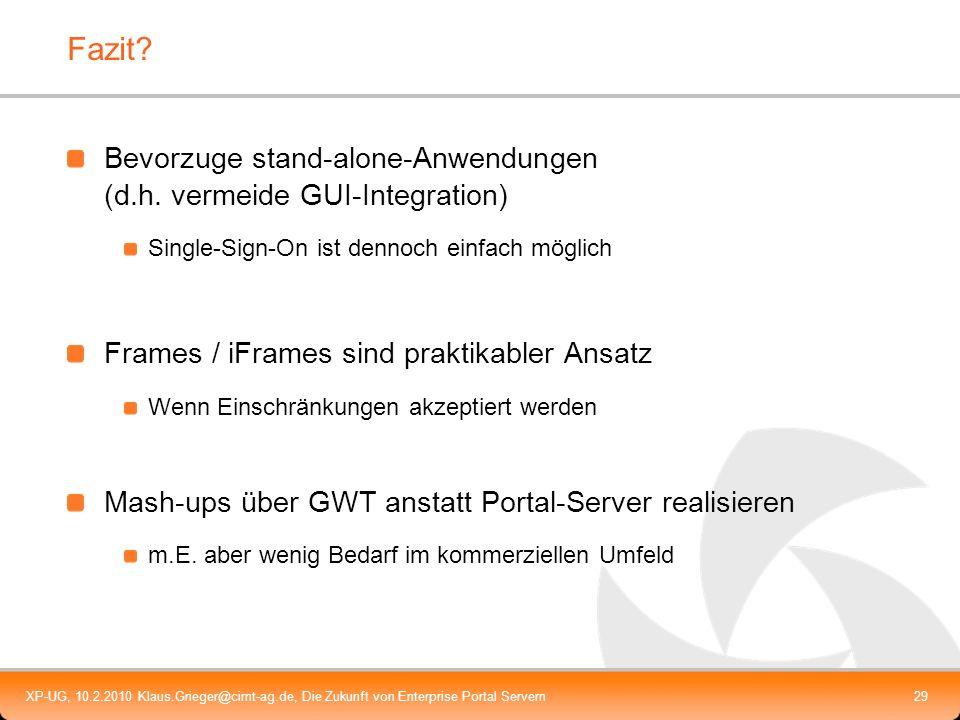 Fazit Bevorzuge stand-alone-Anwendungen (d.h. vermeide GUI-Integration) Single-Sign-On ist dennoch einfach möglich.