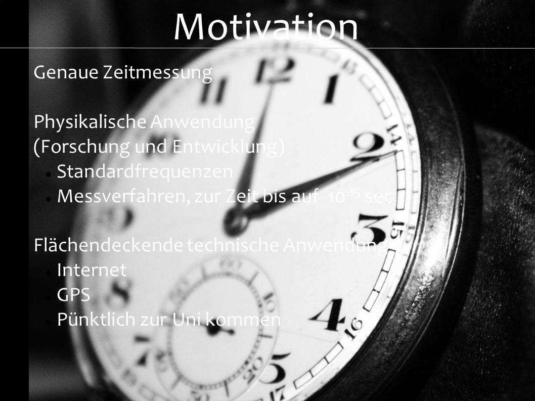Motivation Genaue Zeitmessung