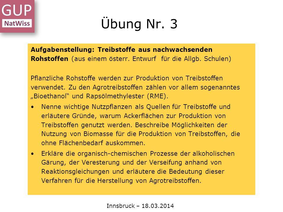 Übung Nr. 3 Aufgabenstellung: Treibstoffe aus nachwachsenden Rohstoffen (aus einem österr. Entwurf für die Allgb. Schulen)