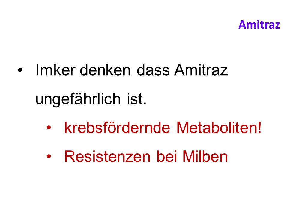 Imker denken dass Amitraz ungefährlich ist.