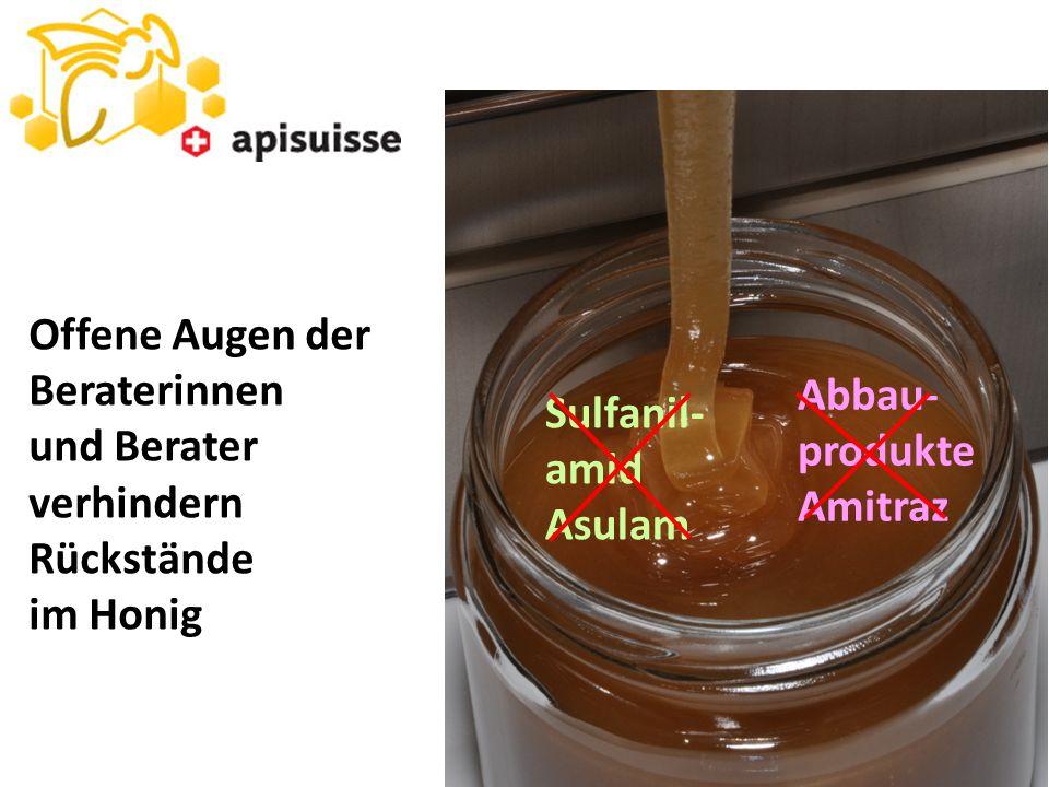 Offene Augen der Beraterinnen. und Berater. verhindern. Rückstände. im Honig. Abbau- produkte.