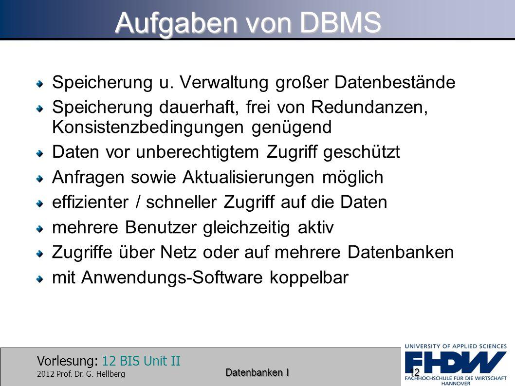 Aufgaben von DBMS Speicherung u. Verwaltung großer Datenbestände