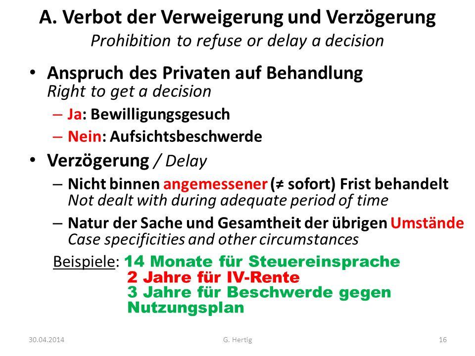 A. Verbot der Verweigerung und Verzögerung Prohibition to refuse or delay a decision