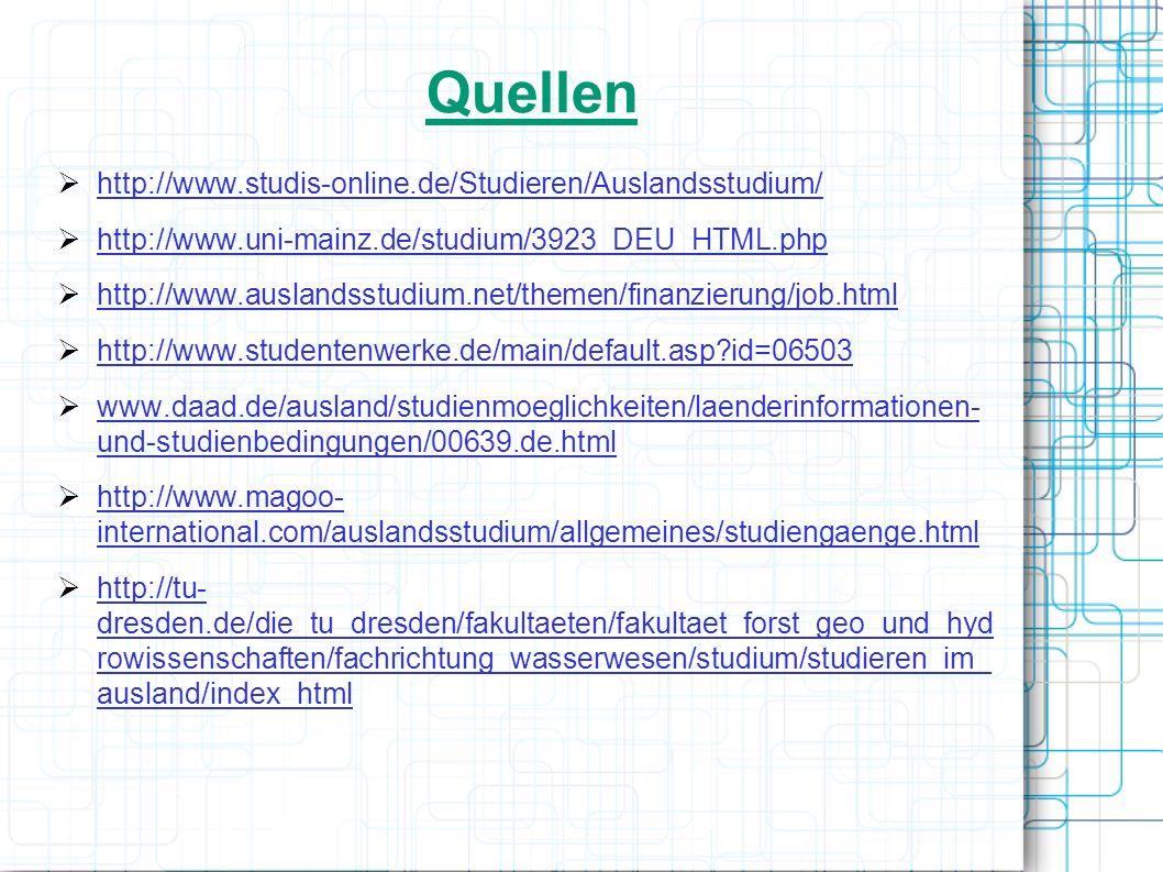 Quellen http://www.studis-online.de/Studieren/Auslandsstudium/