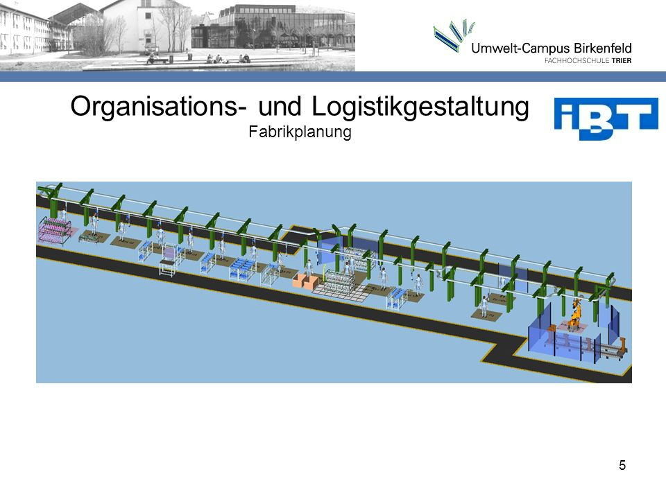 Organisations- und Logistikgestaltung Fabrikplanung