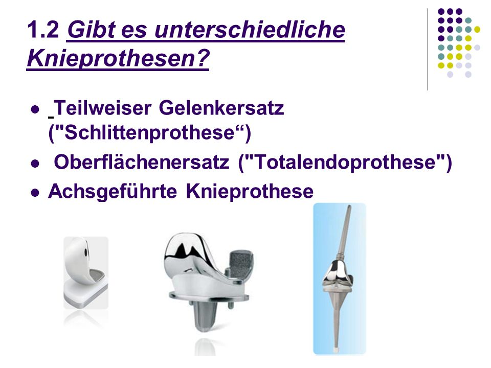 1.2 Gibt es unterschiedliche Knieprothesen