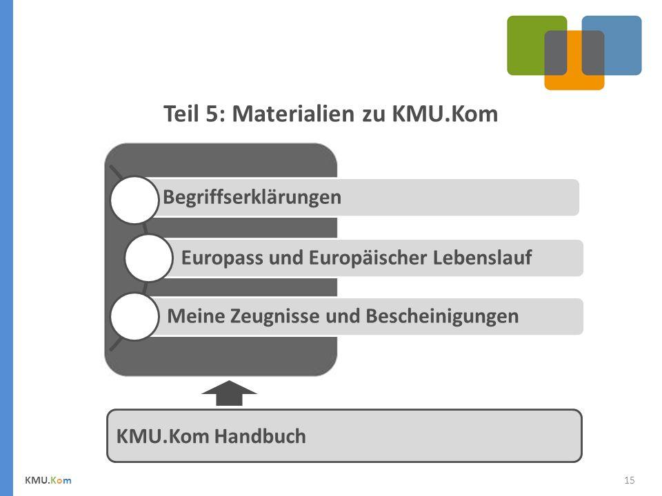 Teil 5: Materialien zu KMU.Kom