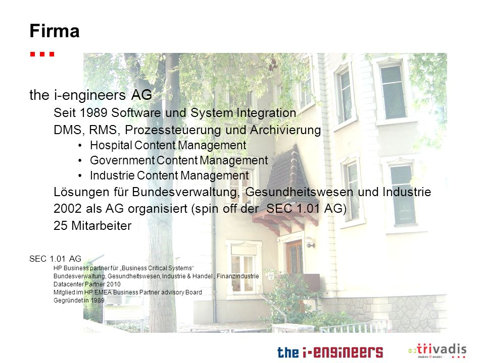 Firma the i-engineers AG Seit 1989 Software und System Integration