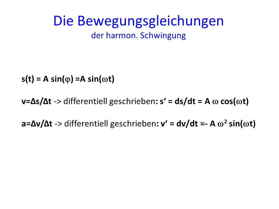 Die Bewegungsgleichungen der harmon. Schwingung