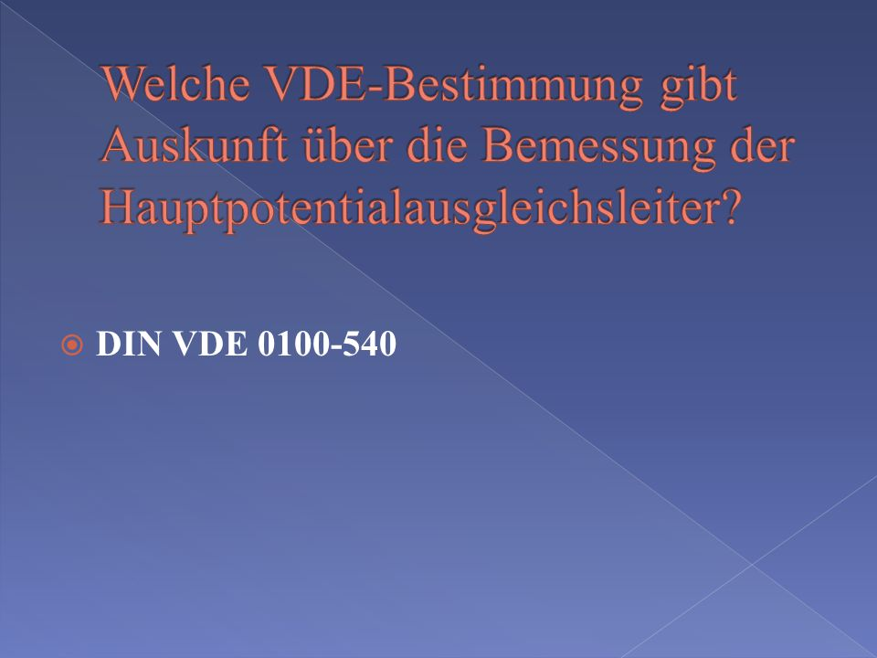 Welche VDE-Bestimmung gibt Auskunft über die Bemessung der Hauptpotentialausgleichsleiter