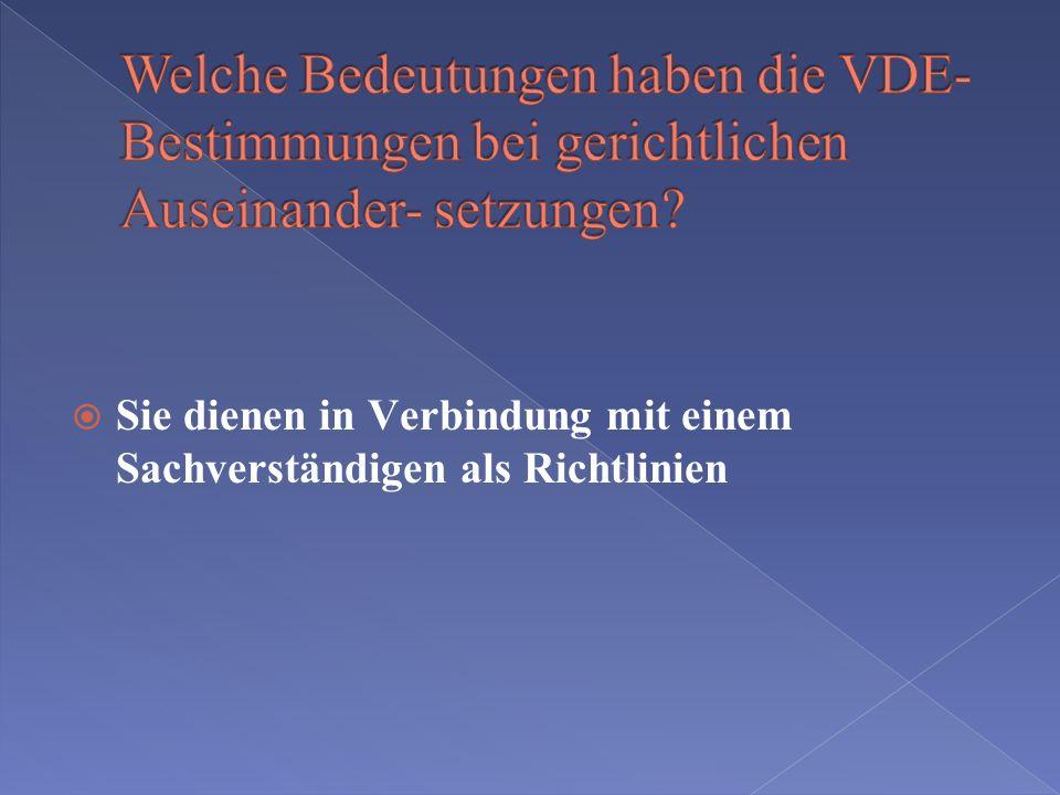 Welche Bedeutungen haben die VDE-Bestimmungen bei gerichtlichen Auseinander- setzungen