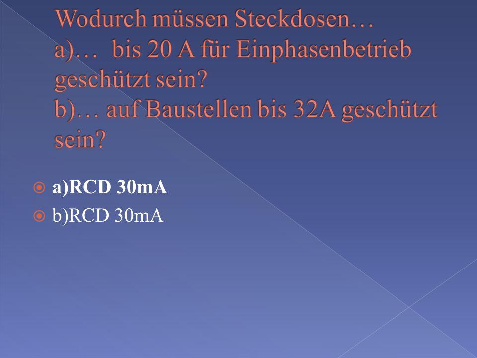 Wodurch müssen Steckdosen… a)… bis 20 A für Einphasenbetrieb geschützt sein b)… auf Baustellen bis 32A geschützt sein