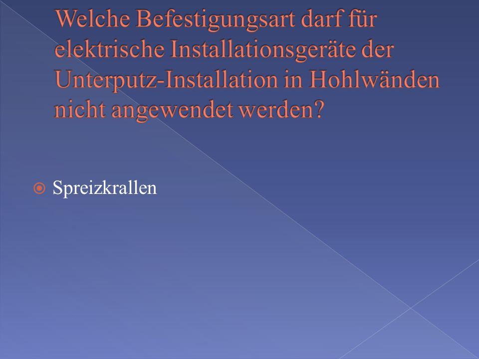 Welche Befestigungsart darf für elektrische Installationsgeräte der Unterputz-Installation in Hohlwänden nicht angewendet werden
