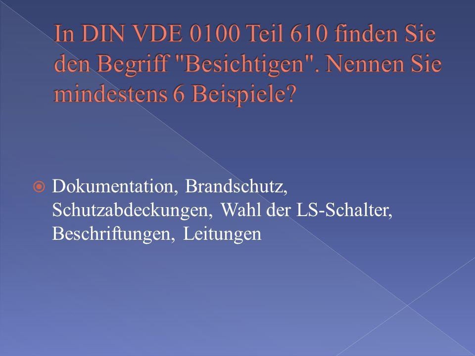 In DIN VDE 0100 Teil 610 finden Sie den Begriff Besichtigen