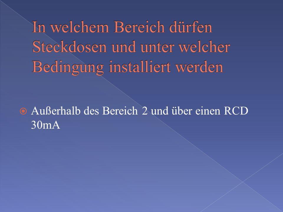 In welchem Bereich dürfen Steckdosen und unter welcher Bedingung installiert werden
