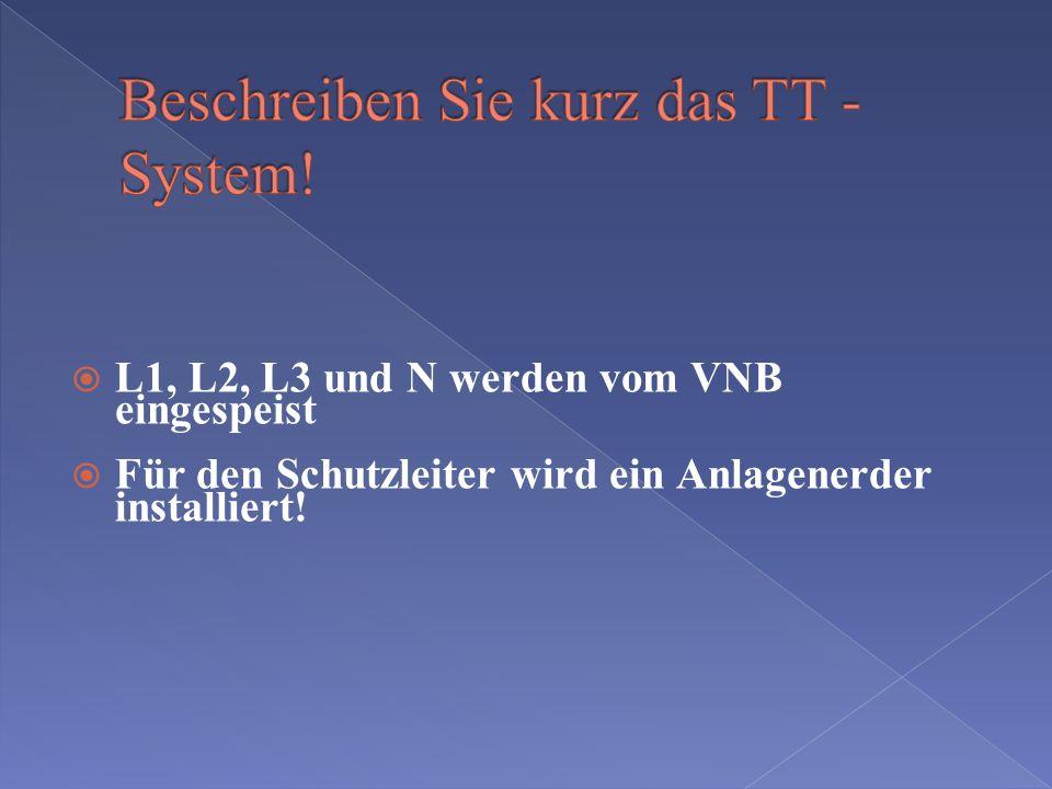 Beschreiben Sie kurz das TT -System!