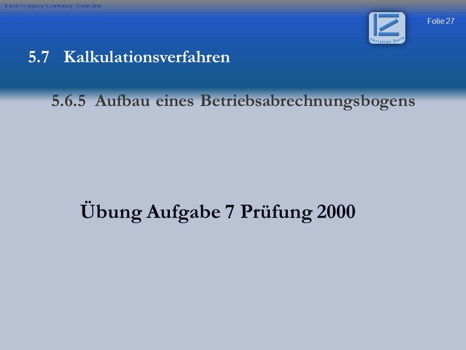 Übung Aufgabe 7 Prüfung 2000 5.7 Kalkulationsverfahren