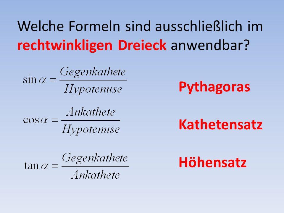 Welche Formeln sind ausschließlich im rechtwinkligen Dreieck anwendbar