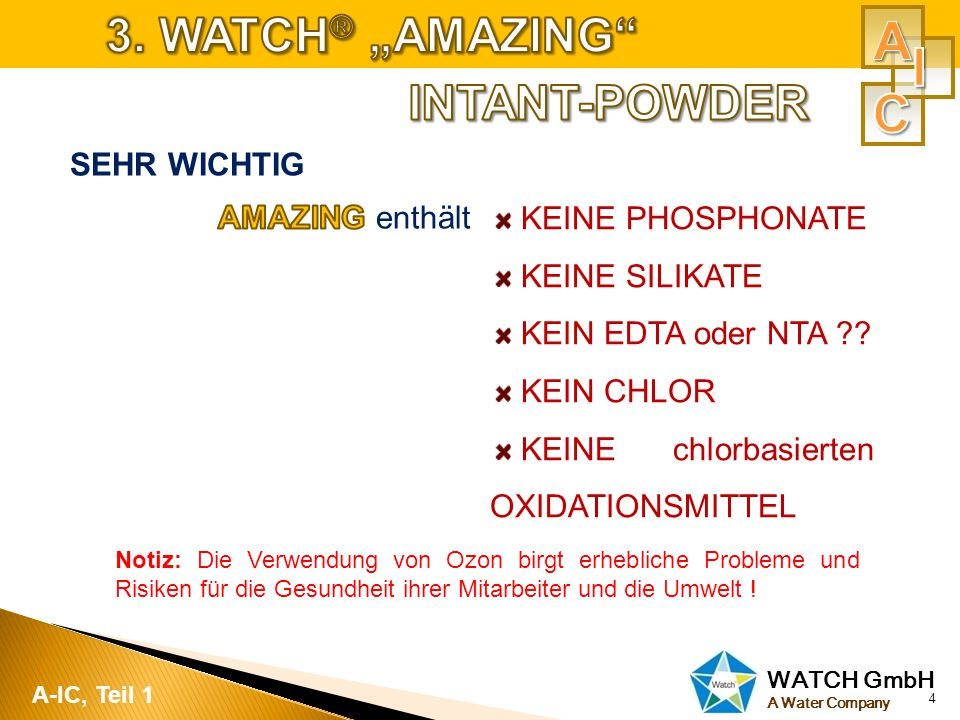 "A I C 3. WATCH® ""AMAZING INTANT-POWDER SEHR WICHTIG AMAZING enthält"