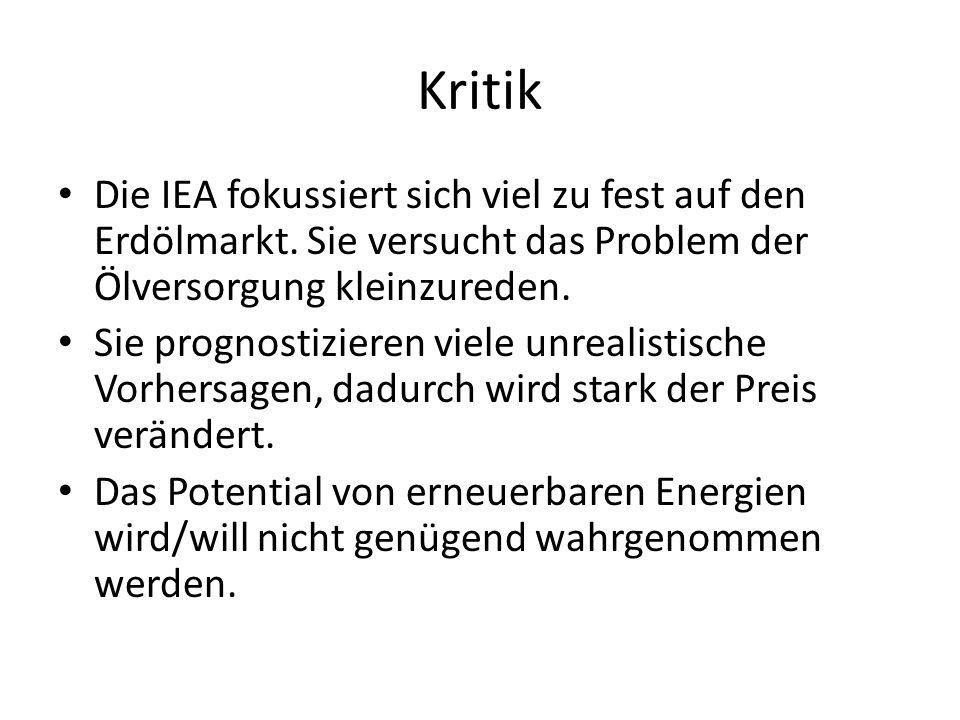Kritik Die IEA fokussiert sich viel zu fest auf den Erdölmarkt. Sie versucht das Problem der Ölversorgung kleinzureden.