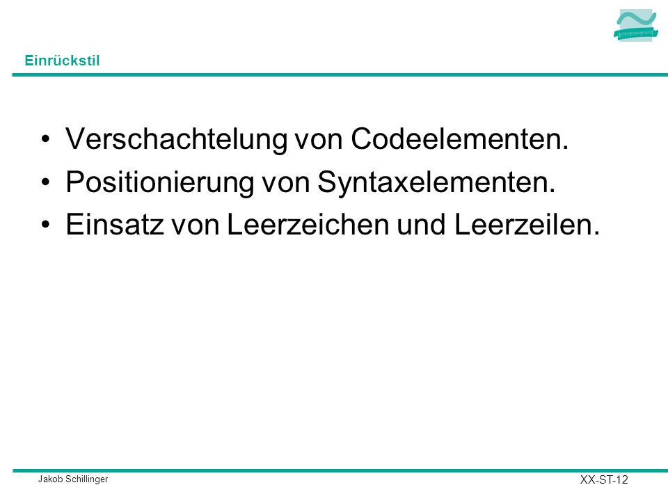 Verschachtelung von Codeelementen. Positionierung von Syntaxelementen.