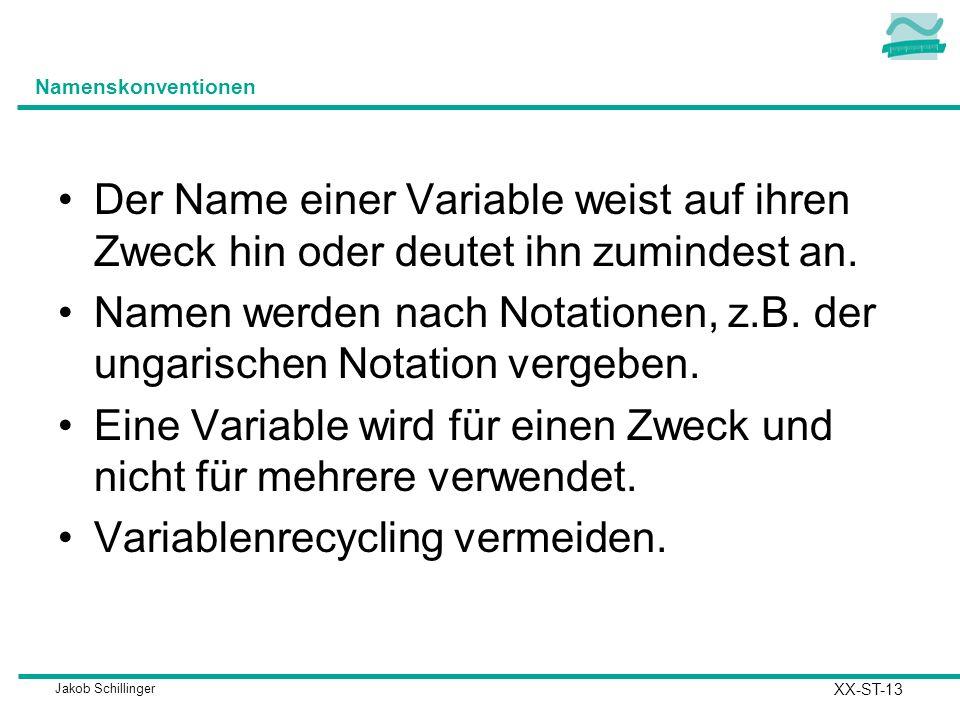 Namen werden nach Notationen, z.B. der ungarischen Notation vergeben.