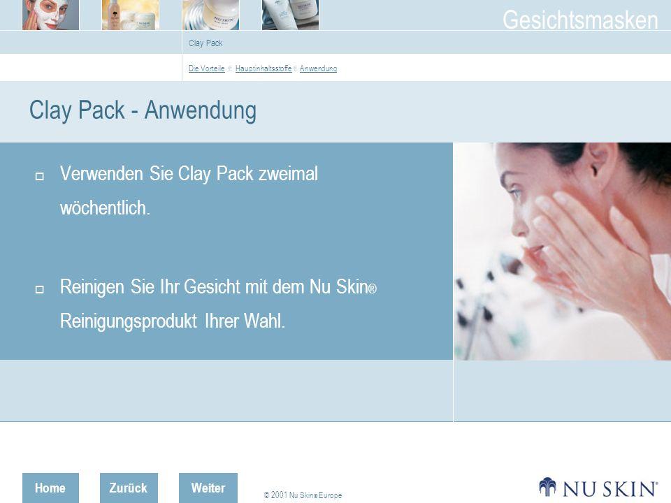 Clay Pack - Anwendung Verwenden Sie Clay Pack zweimal wöchentlich.